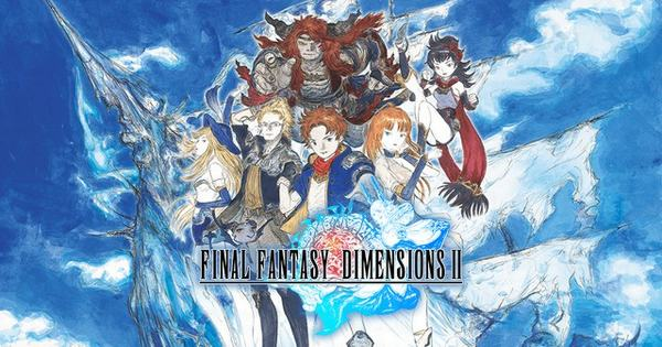 final-fantasy-dimensions-ii-chinh-thuc-dinh-ngay-ra-mat-tren-mobile-1
